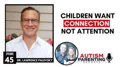 Children Want CONNECTION, Not Attention